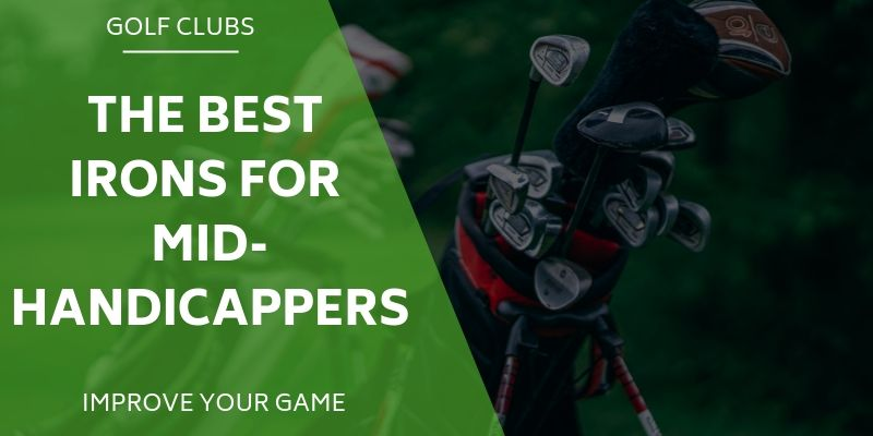 Best Irons Mid Handicappers