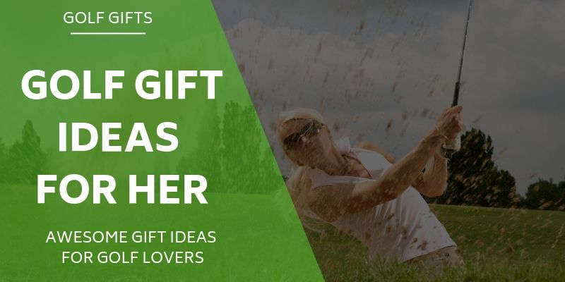 16 Golf Gift Ideas For Her - Treat The Female Golf Lover In Your Life