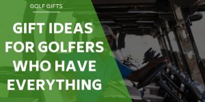 12 Gifts Ideas for Golfers Who (Literally) Have Everything