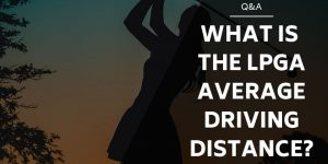 What is The LPGA Average Driving Distance?