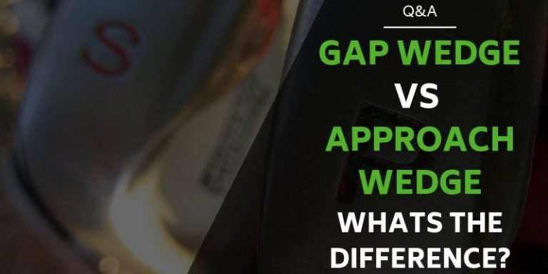 gap wedge vs approach wedge difference