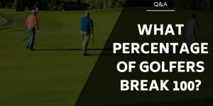 percentage golfers break 100