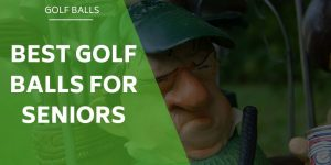 6 of The Very Best Golf Balls For Seniors and Older Players