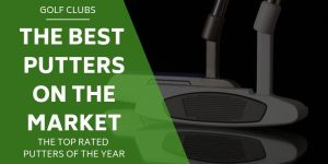 5 of The Best Putters For 2019 [Reviews & Ratings]