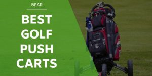 The 9 Best Golf Push Carts For 2021 [Reviews & Comparisons]