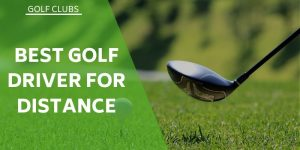 6 of The Best Golf Driver For Distance in 2021