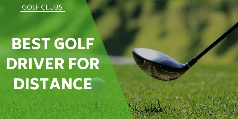 6 Of The Best Golf Driver For Distance In 2021 2021
