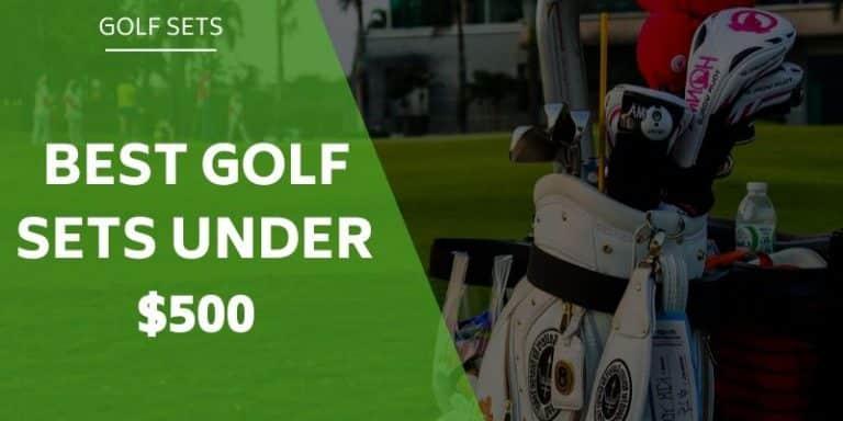 best-golf-sets-under-$500
