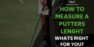 Measuring Putter Length