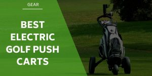 The 5 Best Electric Golf Push Carts of 2020 – Reviews & Comparisons