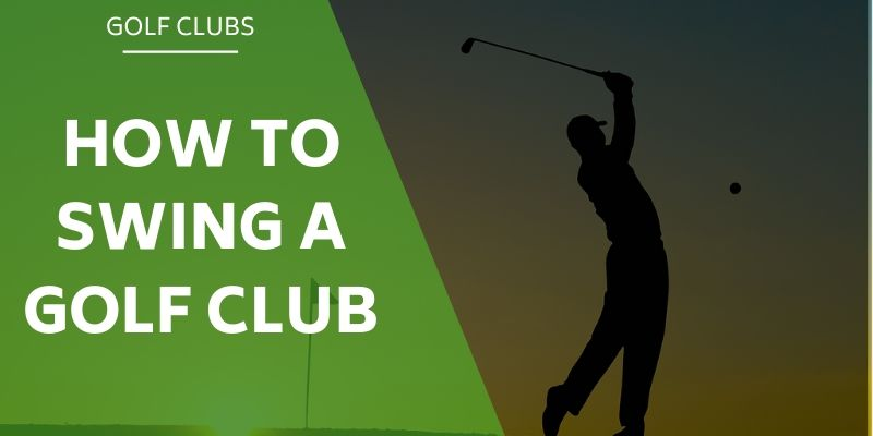 how-to-swing-a-golf-club