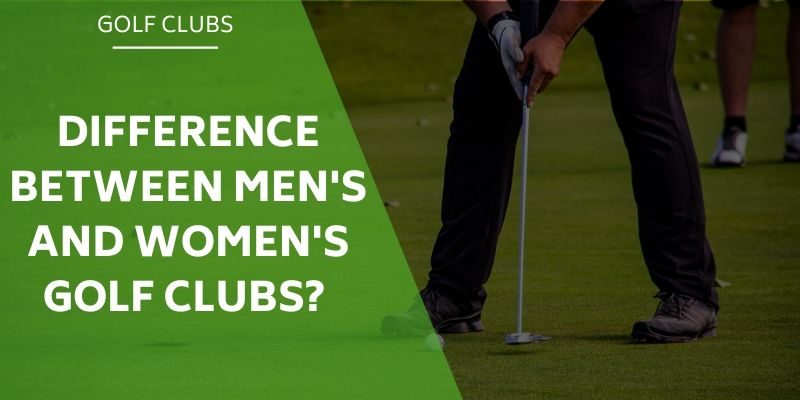 What S The Difference Between Men S And Women S Golf Clubs