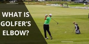 What is Golfer's Elbow? The Causes, Symptoms & Remedial Exercises
