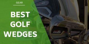 7 of The Best Golf Wedges For 2020 [Reviews & Ratings]