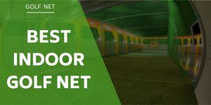 The 7 Best Indoor Golf Nets For All Weather Practice