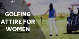 Golfing Attire for Women – What To Wear On The Course
