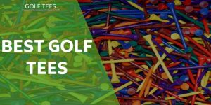 The Best Golf Tees On The Market For Your Game Style