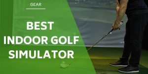 The 5 Best Indoor Golf Simulators For All Year Round Practice