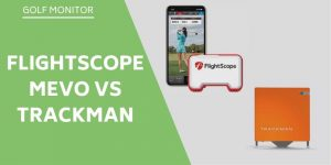 Flightscope Mevo vs Trackman – A Launch Monitor Comparison