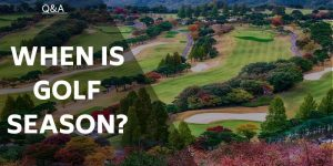 When is Golf Season? Is There Seasonality In The Sport?