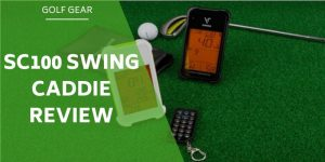 SC100 Swing Caddie Review – How Does It Perform & Is It Worth It?