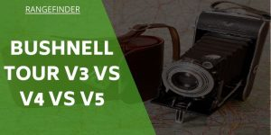 Bushnell Tour V3 vs V4 vs v5 – How Do They Compare & Which To Buy