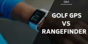 Golf GPS vs Rangefinder – How Do They Compare & Which Should You Buy?