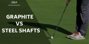 Graphite vs Steel Shafts – Which Is Better & Why?