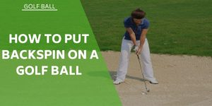 put-backspin-on-golf-ball