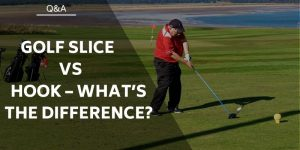 Golf Slice vs Hook – What's the Difference and How To Fix it