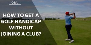 How to Get a Golf Handicap Without Joining a Club?