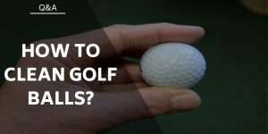 How to Clean Golf Balls – Your Guide For Spotless Balls