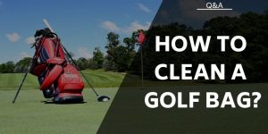 How To Clean A Golf Bag – Bringing It Back To It's Former Glory