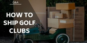 How to Ship Golf Clubs You've Sold or For Travel