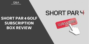 Short Par 4 Review – Is The The Golf Subscription Box For You?