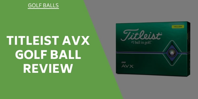 Titleist AVX Golf Ball Review - How Do These Balls Stack Up?