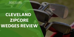 The New Cleveland ZIPCore Wedge Review