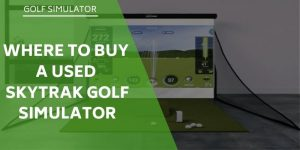 Where to Buy a Used SkyTrak Golf Simulator?