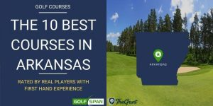 The 10 Best Golf Courses in Arkansas – Rated By Real Players