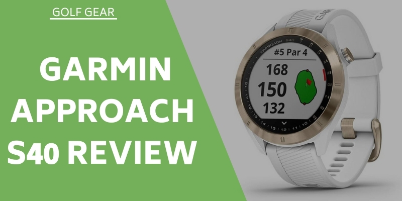 Garmin Approach S40 Review - Is This The Right Model For You?