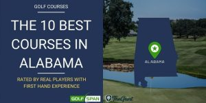 The 10 Best Golf Courses in Alabama – Rated By Real Players