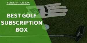 Best Golf Subscription Box – Monthly Golfing Deliveries