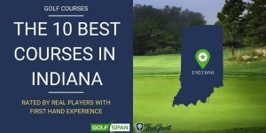 10 Best Golf Courses in Indiana – Rated By Real Players