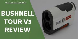 Bushnell Tour V3 Review – Does This Laser Rangefinder Deserve Praise?