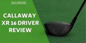 Callaway XR 16 Driver Review – Is It Right For You?
