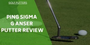 PING Sigma G Anser Putter Review – Highly Rated!
