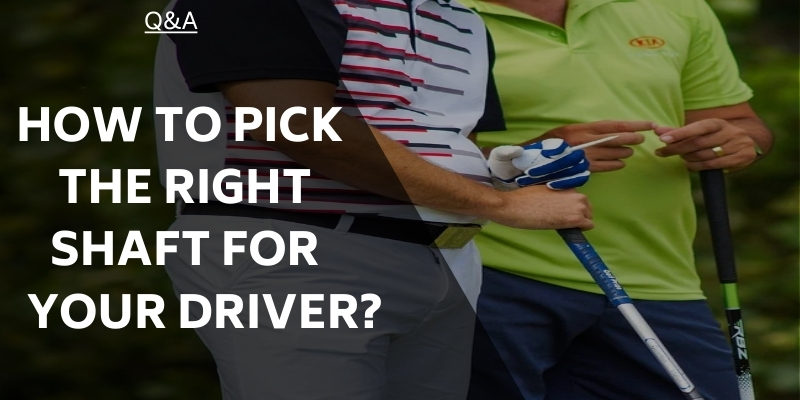 right-shaft-for-your-driver