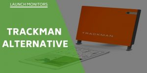 Trackman Alternatives – Launch Monitor Options