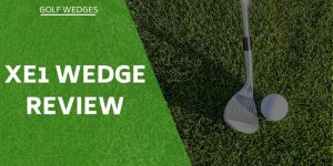 Xe1 Wedge Review – Could You Benefit From This Wedge?