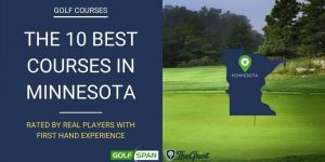 The 10 Best Golf Courses in Minnesota – Rated By Real Players